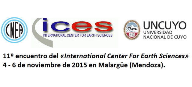 11º encuentro del «International Center For Earth Sciences» desde el 4 hasta el 6 de noviembre de 2015 en Malargüe (Mendoza)