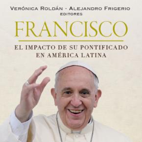 Publicado el libro «Francisco. El impacto de su pontificado en América Latina» de Verónica Roldán