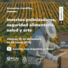 ENCUENTRO CIENTÍFICO online: SOBRE INSECTOS POLINIZADORES, SEGURIDAD ALIMENTARIA, SALUD y ARTE