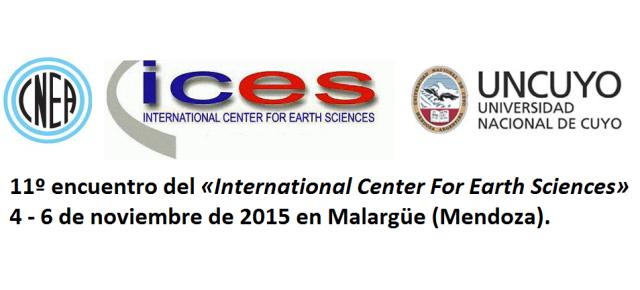 11º encuentro del «International Center For Earth Sciences» desde el 4 hasta el 6 de noviembre de 2015 en Malargüe (Mendoza)