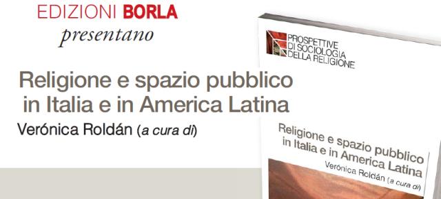 Presentación del libro de Verónica Roldán «Religione e Spazio Pubblico in Italia e America Latina» el 24 de junio en Roma