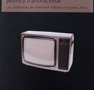 Televisión y participación política transnacional, nuevo libro de María Soledad Balsas
