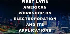 Primer Workshop Latinoamericano sobre Electroporación y sus Aplicaciones